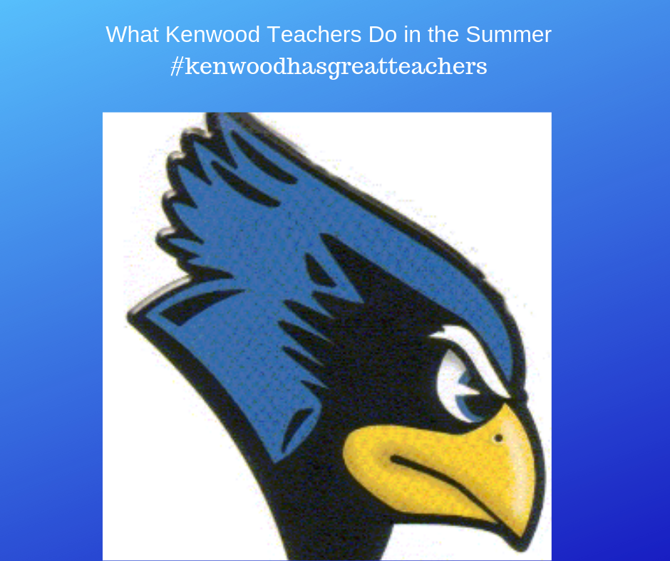 What Kenwood Teachers Do in the Summer