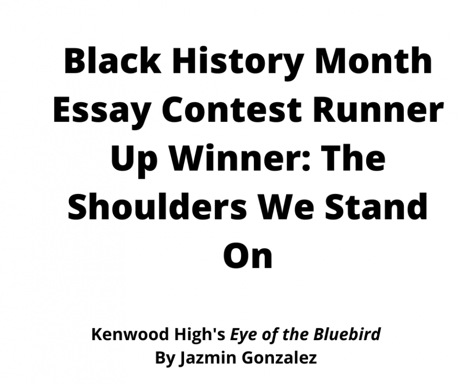 Black+History+Month+Essay+Contest+Runner+Up+Winner%3A+The+Shoulders+We+Stand+On