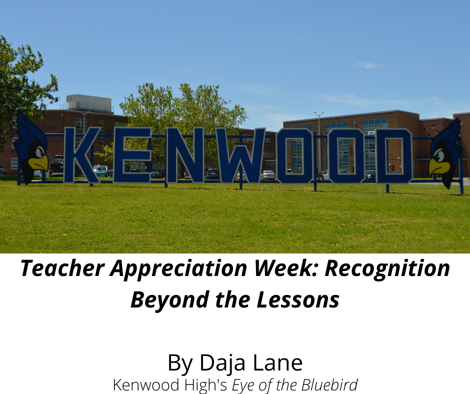 Kenwood students appreciate all the work their teachers put in above and beyond the daily lessons.